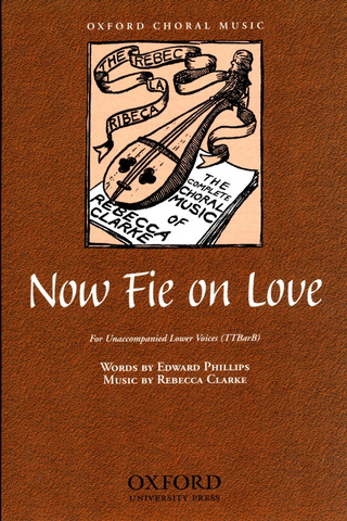 Rebecca Clarke: Now Fie on Love