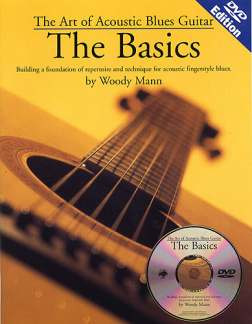 Mann Woody: Art Of Acoustic Blues Guitar: The Basics Book/Dvd (Woody Mann)