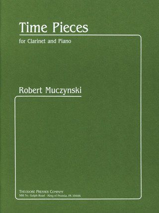 Robert Muczynski: Time Pieces