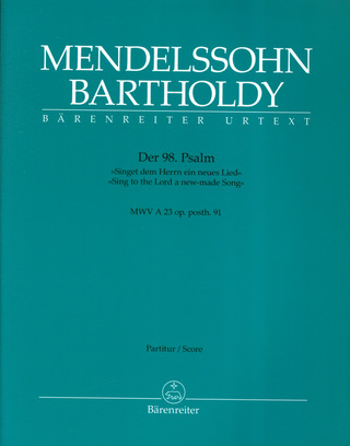 "Felix Mendelssohn Bartholdy: Psalm 98: ""Sing to the Lord a new-made Song"""