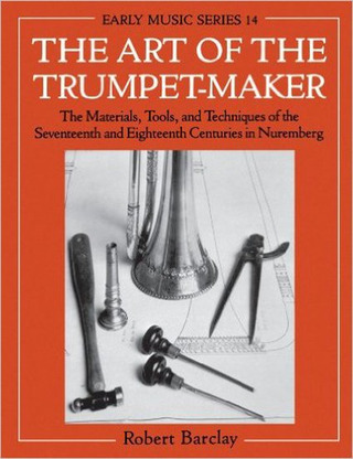 Robert Barclay: The Art of the Trumpet-Maker