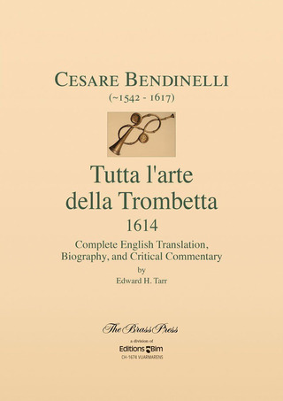 Cesare Bendinelli: The Entire Art of Trumpet Playing/ Tutta L'arte della Trombetta