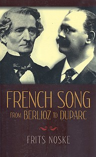 Frits Noske et al.: French Song from Berlioz to Duparc