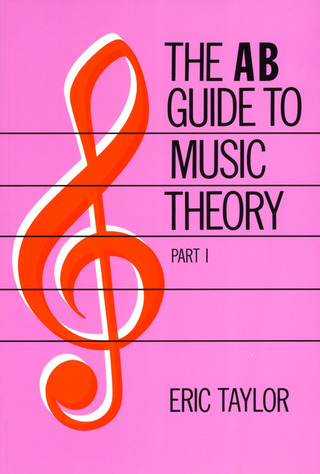 Eric Taylor: The AB Guide to Music Theory 1