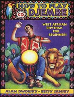Alan Dworsky et al.: How to Play Djembé