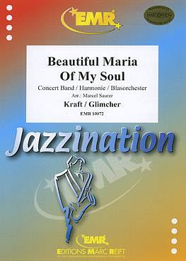 Kraft / Glimcher: Beautiful Maria Of My Soul