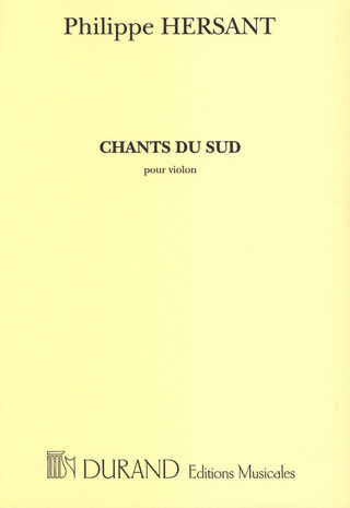 Hersant Philippe: Chants Du Sud Violon Solo
