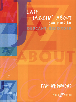 Pamela Wedgwood: Easy Jazzin' About (Fun Pieces For Descant Recorder)
