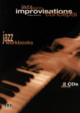 Philipp Moehrke: Jazz Piano – Improvisations Concepts