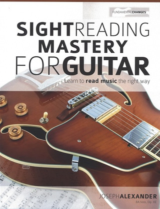 Joseph Alexander: Sight Reading Mastery for Guitar