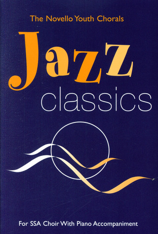 Jazz Classics For Ssa Choir And Piano