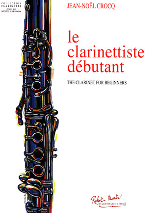 Jean-Noel Crocq: The Clarinet for Beginners