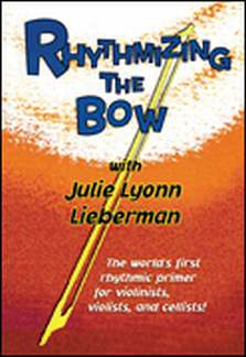 Julie Lyonn Lieberman: Rhythmizing the bow