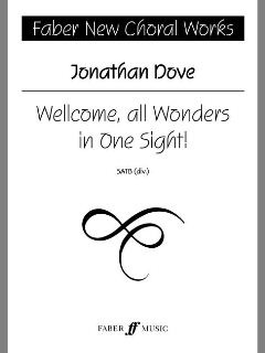 Jonathan Dove: Wellcome All Wonders In One Sight