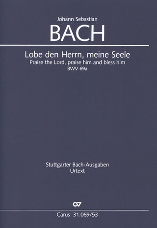 Johann Sebastian Bach: Praise the Lord, praise him and bless him BWV 69a