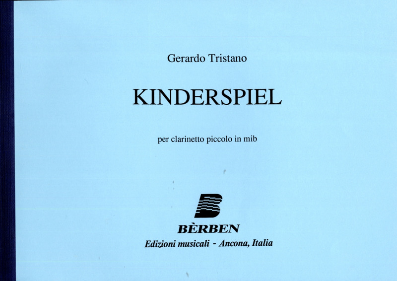 Tristano Gerardo: Kinderspiel Per Clarinetto Piccolo In Es