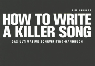 Tim Kuhnert: How to write a Killer Song