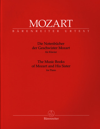 Wolfgang Amadeus Mozart: The Music Books of Mozart and His Sister