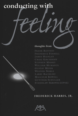 Harris Frederick: Conducting With Feeling