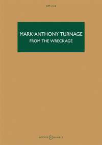 Mark-Anthony Turnage: From the Wreckage (2004-2005)