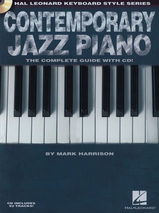 Harrison Mark: Hal Leonard Keyboard Style Series: Contemporary Jazz Piano - The Complete Guide With CD