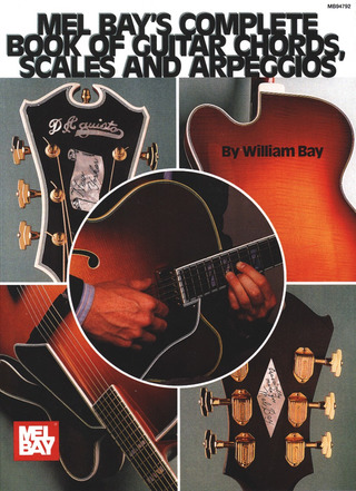 William Bay: Complete Book of Guitar Chords, Scales and Arpeggios