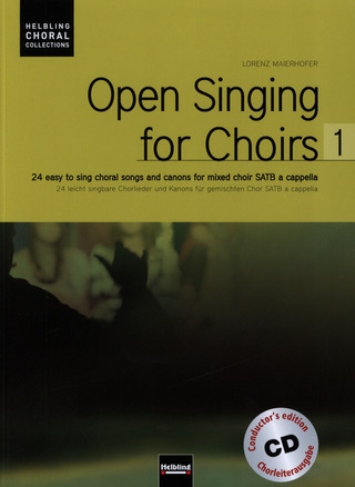 Lorenz Maierhofer: Open Singing for Choirs 1 – Chorleiterausgabe
