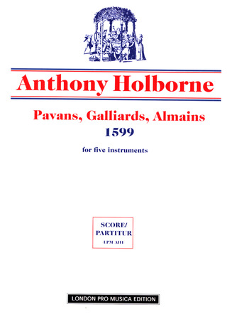 Anthony Holborne: Pavans, Galliards, Almains