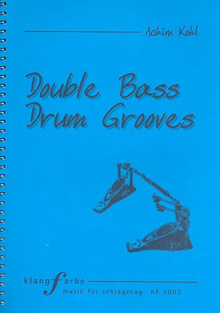 Achim Kohl: Double Bass Drum Grooves