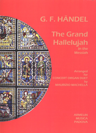 Georg Friedrich Haendel: The Grand Hallelujah in the Messiah