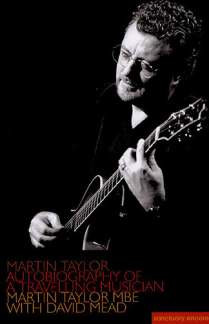Taylor Martin: Martin Taylor: Autobiography Of A Travelling Musician Book