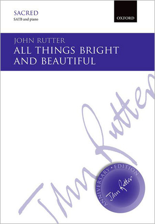 John Rutter: All things bright and beautiful