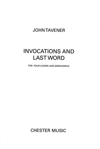 John Tavener: Invocations And Last Word