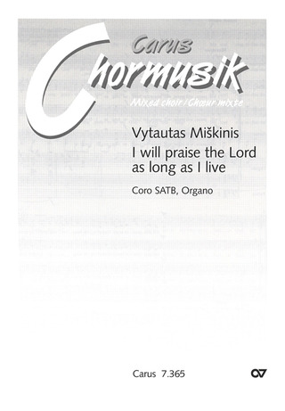 Miskinis Vytautas: I will praise the Lord as long as I live (2007)