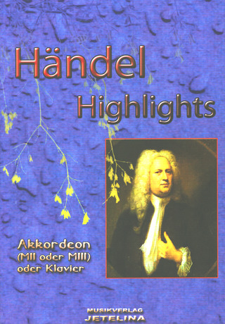 Georg Friedrich Haendel: Händel Highlights