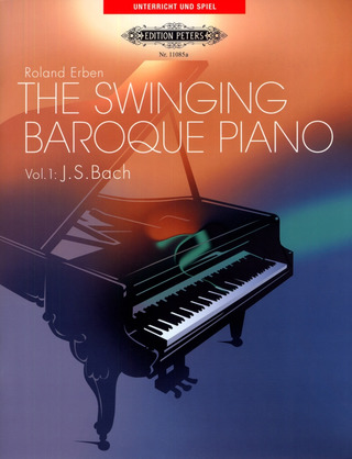 Johann Sebastian Bach: The Swinging Baroque Piano 1