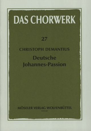 Christoph Demantius: Johannes-Passion und Weissagung Esajae