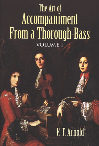 F. T. Arnold: The Art of Accompaniment from a Thorough-Bass 1