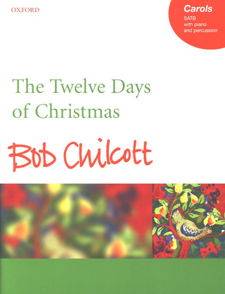 Bob Chilcott: The Twelve Days of Christmas