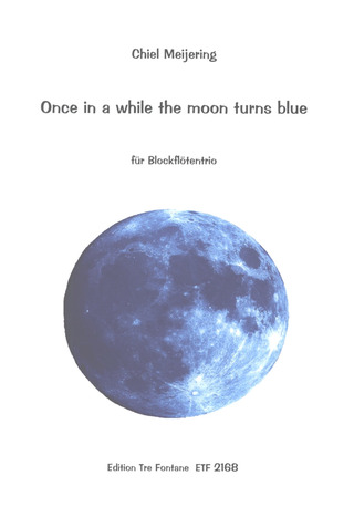Meijering Chiel: Once In A While The Moon Turns Blue