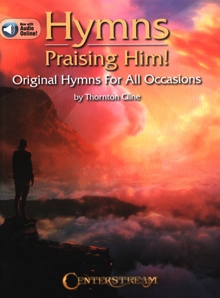 Thornton Cline: Hymns Praising Him!