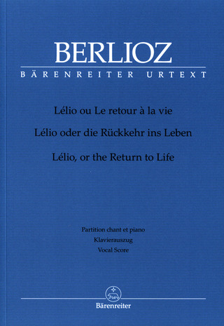 Hector Berlioz: Lélio, or the Return to Life