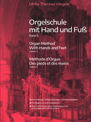 Ulrike Theresia Wegele: Organ Method With Hands and Feet 1
