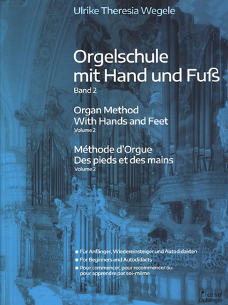 Ulrike Theresia Wegele: Organ Method With Hands and Feet 2