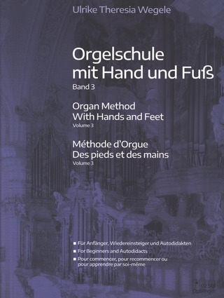 Ulrike Theresia Wegele: Organ Method With Hands and Feet 3