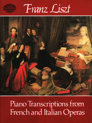 Franz Liszt: Liszt Piano Transcriptions From French And Italian Operas