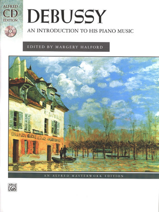 Claude Debussy: An Introduction To His Piano Music