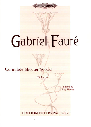 Gabriel Fauré: Complete Shorter Works for Cello