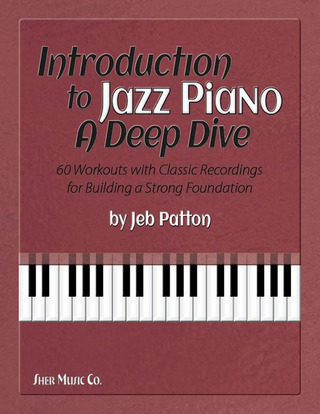 Jeb Patton: Introduction to Jazz Piano: A Deep Dive