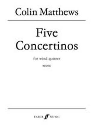 Matthews Colin: 5 Concertinos For Wind Quintet